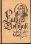 """Bürck, Max: Luthers Botschaft an seine lieben Deutschen (Hrsg.: Glaubensbewegung """"Deutsche Christen"""" Gau Baden); Freiburg i. Br.: """"Kirche und volk"""", Verlagsdruckerei Bär & Bartosch; 5.-6.Tsd. 1933; 32 S.;"""