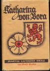 Kroker, Ernst: Katarina von Bora, Martin Luthers´Frau, ein Lebens= und Charakterbild; Berlin: Evangelische Verlagsanstalt GmbH; 9 Bildbeilagen; 1956; 281 S.;