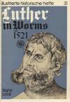 Looß, Sigrid: Luther in Worms 1521, (Illustrierte historische Hefte, 31, Hrsg.:. Zentralinstitut für Geschichte der Akademie der Wissenschaft der DDR); Berlin: VEB; 1983; 44 S.;