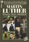 Hofmann, Wolfgang - Jäschke, Th.(Red.): Martin Luther - Reformator - Ketzer - Nationalheld? - Materialien zu Fernsehsendungen Textext, Bilder, Dokumente in ARD und ZDF; München: Goldmann; 2.Aufl. 1983; 304 S.