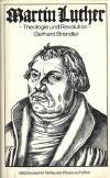 Brendler, Gerhard: Martin Luther - Theologie und Revolution; Berlin: VEB Deutscher Verlag der Wissenschaften; 1983; 452 S.