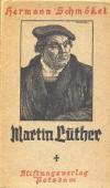 Schmökel, Hermann: Martin Luther. Ein Lebensbild. Mit Bildern von Karl Bauer; Potsdam: Stiftungsverlag; 1.-5.Tsd. o.J.; 96 S.