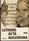 Schmid, Klaus-Peter: Luthers Acta Augustana 1518 Deutsch. Dokumente vom letzten Gespräch mit Luther in Augsburg vor seiner Exkommunikation; Augsburg: FDL-Verlag Augsburg; 1.Aufl. 1982; 179