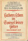 Kulp, Johannes: Luthers Leben im Spiegel seiner Lieder, (Welt des Gesangbuches, Heft 3); Leipzig , Hamburg: Gustav Schlossmanns Verlagsbuchandlung Gustav Fick; 1935; 72 S.;